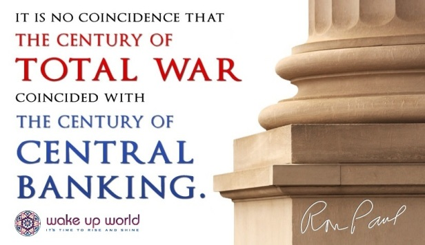 Ron-Paul-quote-no-coincidence-century-of-total-war-coincided-with-century-of-Central-Banking-